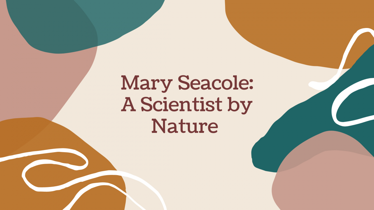 Mary Seacole: A Scientist by Nature