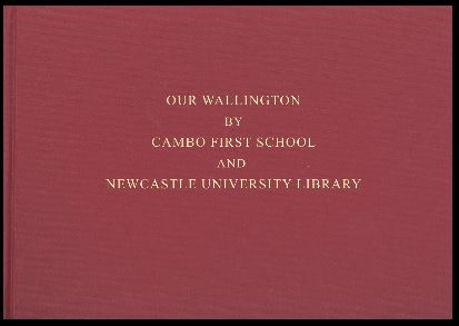 Front cover of 'Our Wallington' by Cambo First School and Newcastle University Library