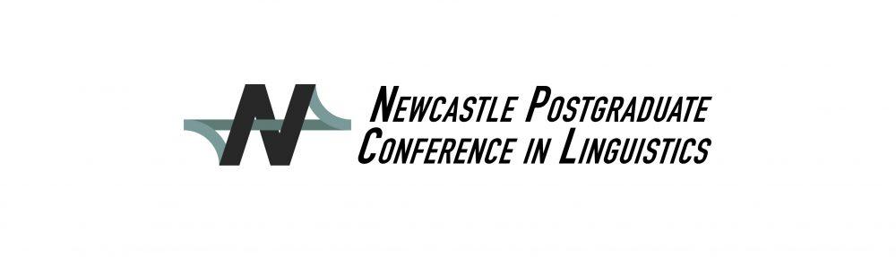 Newcastle Postgraduate Conference in Linguistics