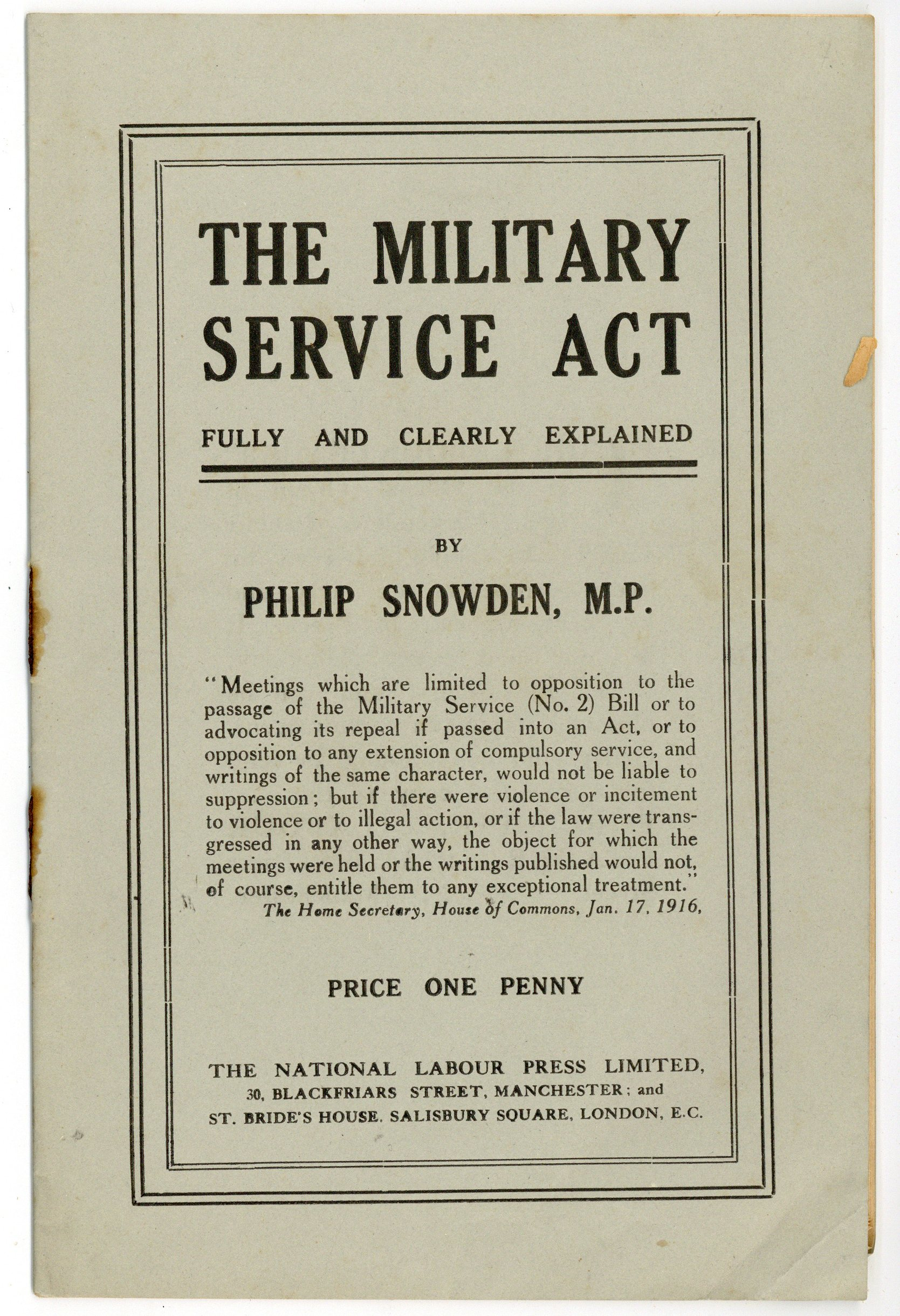 The Military Service Act Fully and Clearly Explained, by Philip Snowden (MP), 1916 (20th Century Collection, 343.0122 SNO)