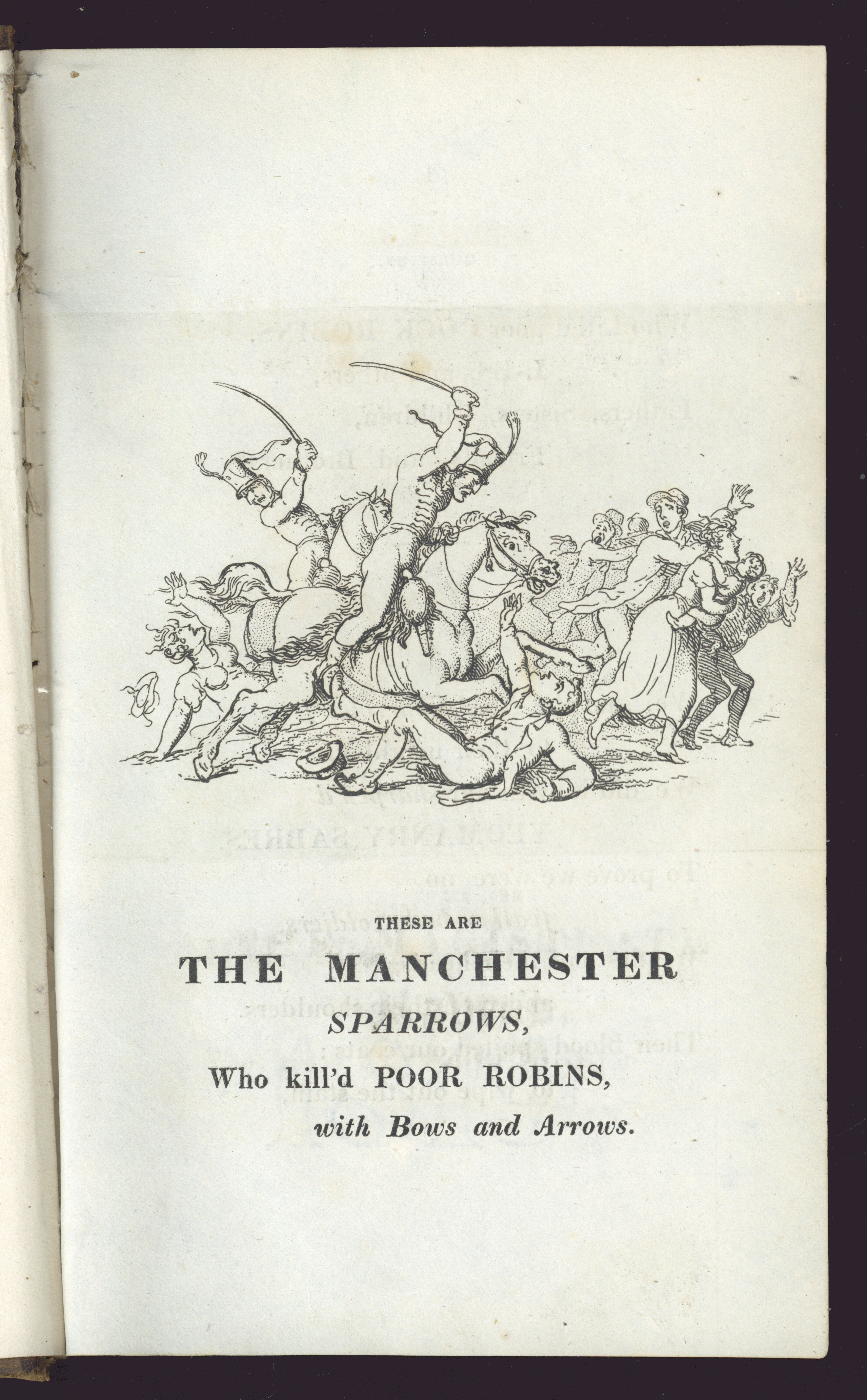 Page from Image: 'These are the Manchester Sparrows, Who kill'd Poor Robins, with Bows and Arrows'. From: Who Killed Cock Robin? A Satirical Tragedy, or Hieroglyphic Prophecy on the Manchester Blot!!! (London: John Cahuac, 1819) Cowen Tracts v.136, n.1