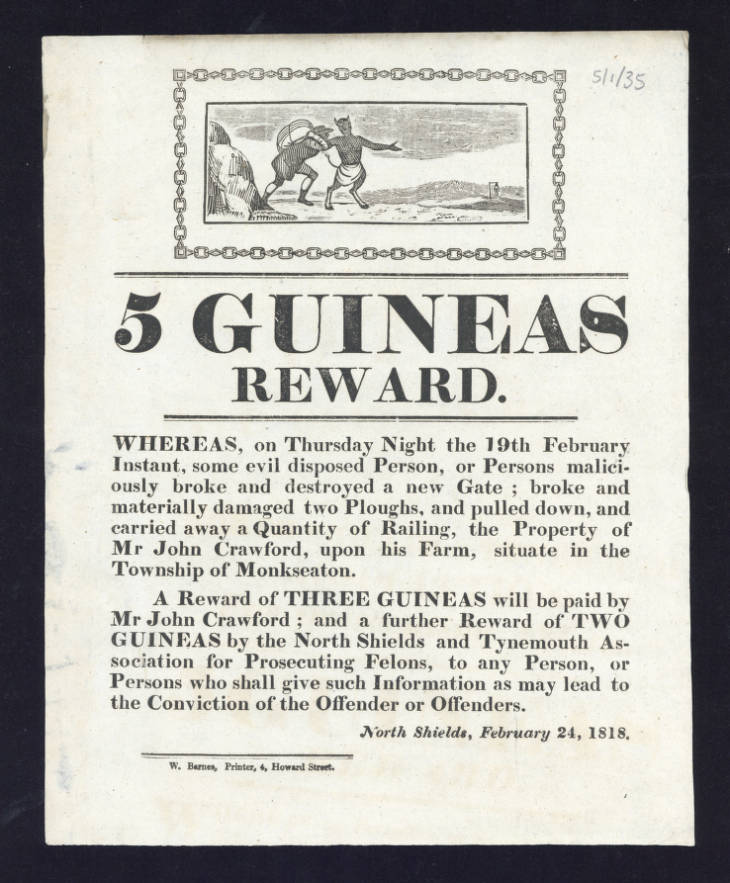 5 Guineas Reward  poster concerning damage to a gate, two ploughs and the theft of railings at the farm of Mr. John Crawford, Monkseaton